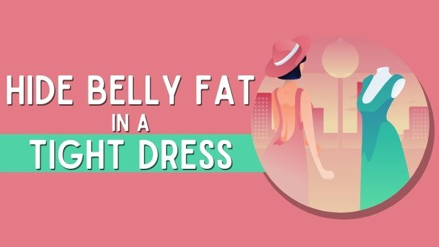 7 Easiest Ways: How To Hide Belly Fat In A Tight Dress