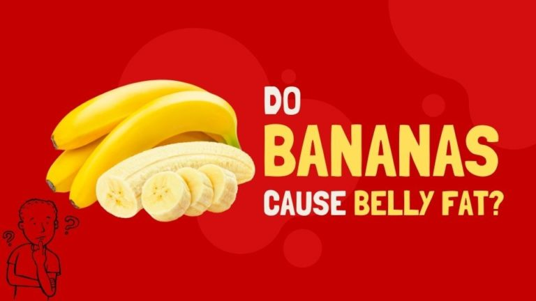 Do Bananas Cause Belly Fat? (Here Is The Reality)
