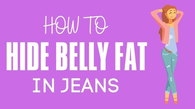 How To Hide Belly Fat In Jeans: 10 Tips That Works