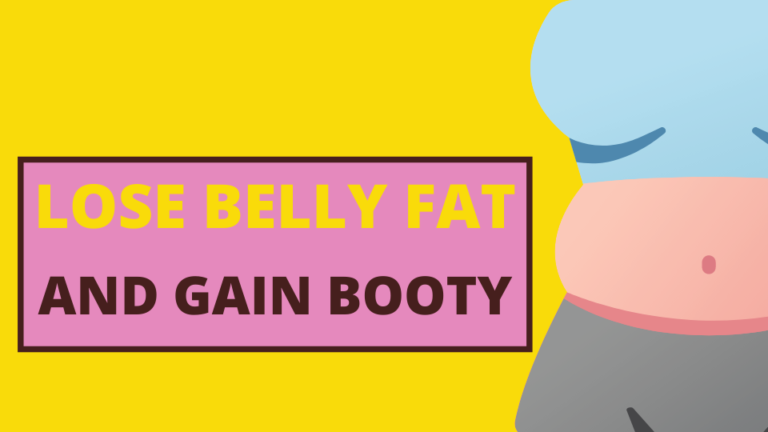 7+ Proven Exercises To Lose Belly Fat And Gain Booty Fast!